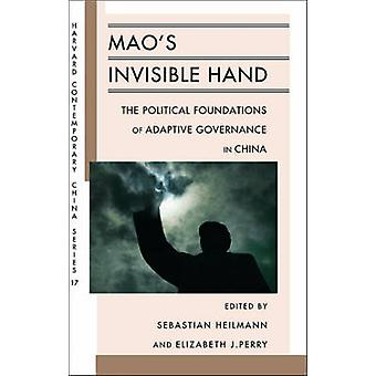 Mao's Invisible Hand - The Political Foundations of Adaptive Governanc