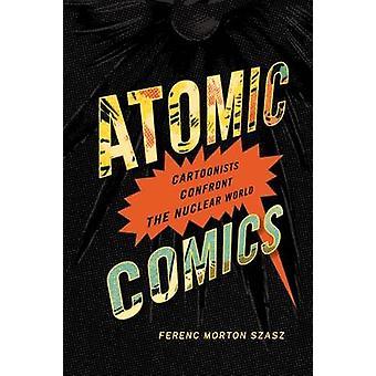 Atomiques Comics - dessinateurs se confronter au monde nucléaire par Ferenc Morto