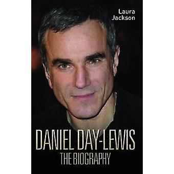 Daniel Day-Lewis -The Biography by Laura Jackson - 9781857826050 Book