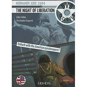 The Night of Liberation - Normandy June 1944 - Embark with the America