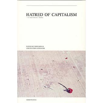 Hatred of Capitalism - A Semiotext(e) Reader by Chris Kraus - Sylvere