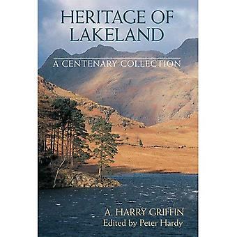 Heritage of Lakeland: A Centenary Collection. A. Harry Griffin