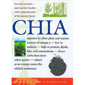 Chia: Rediscovering a Forgotten Crop of the Aztecs