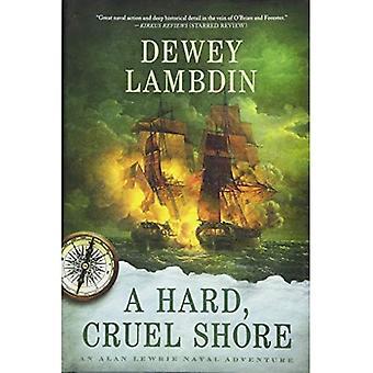 A Hard, Cruel Shore (Alan Lewrie Naval Adventures)