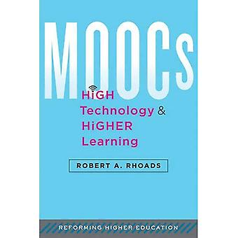 MOOCs, High Technology, and Higher Learning (Reforming Higher Education: Innovation and the Public Good)