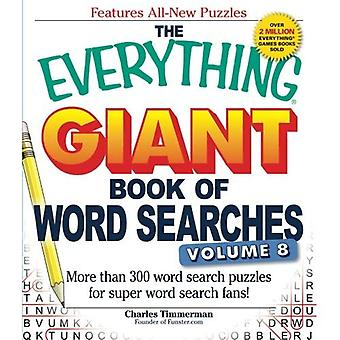 The Everything Giant Book of Word Searches, Volume 8: More Than 300 Word Search Puzzles for Super Word Search...