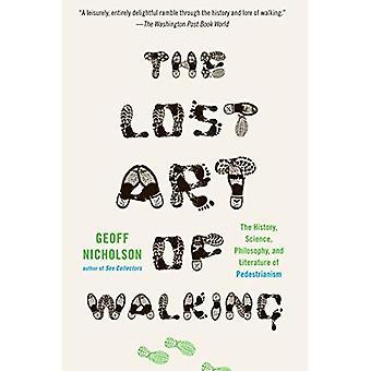 L'Art perdu de la marche: l'histoire, la Science et la littérature du Pedestrianism
