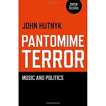 Pantomime Terror: Music and Politics