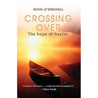 Crossing Over: The Hope of Heaven