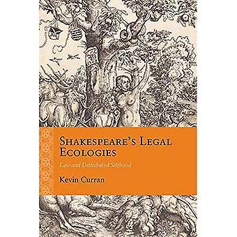 Shakespearen oikeudellinen Ecologies: laki ja jaetaan minuuden (uudelleenarviointia alussa moderni)