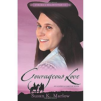 Courageous Love: An Andrea Carter Book (Circle C Milestones)