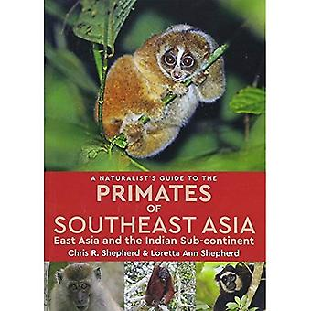 A Naturalist's Guide to the Primates of Southeast Asia: East Asia and the Indian Sub-Continent