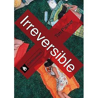 Irreversible by Tim Palmer