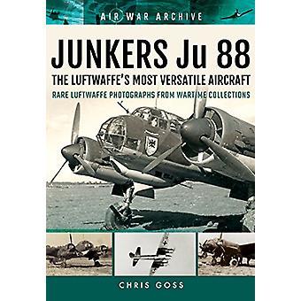 Junkers Ju 88 the Luftwaffe's Most Versatile Aircraft - Rare Luftwaffe