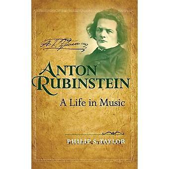 Antón Rubinstein A Life in Music por Taylor y Philip S