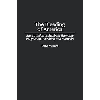 Sangrado de la menstruación de América como economía simbólica en Pynchon Faulkner y Morrison por Medoro y Dana