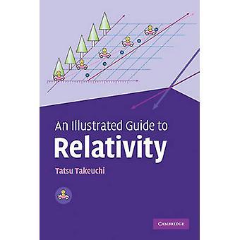 Illustrated Guide to Relativity par Tatsu Takeuchi
