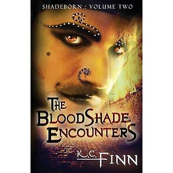 The Bloodshade Encounters  The Songspinner Shadeborn 2 by Finn & K.C.