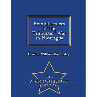Reminiscenser av Filibuster kriget i Nicaragua Krigshögskolan serie av Doubleday & Charles William