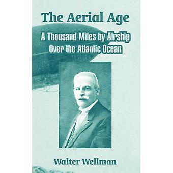 De antenne een duizend mijl door luchtschip leeftijd boven de Atlantische Oceaan door Wellman & Walter