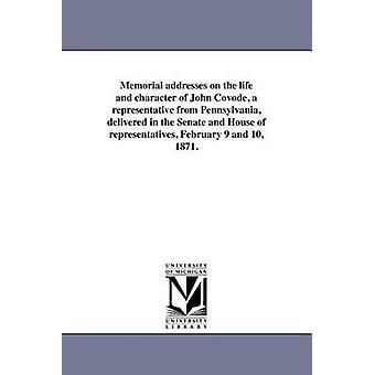 Denkmal-Adressen auf das Leben und den Charakter von John Covode geliefert ein Vertreter von Pennsylvania im Senat und Repräsentantenhaus Februar 9 und 10 1871. durch die Vereinigten Staaten. 41. Kongress. 3D-Sitzung
