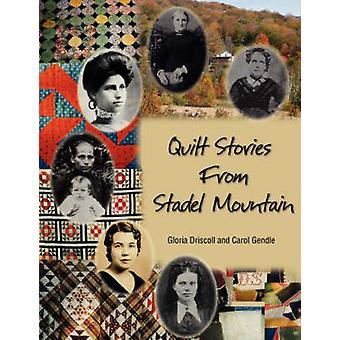Quilt-Geschichten vom Stadel Berg von Driscoll & Gloria