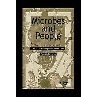 Microben en mensen een AZ van micro-organismen in ons leven door Sankaran & Neeraja