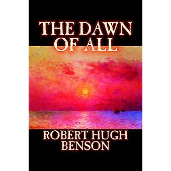 Beginn aller durch Robert Hugh Benson Fiction literarische Christian Science-Fiction von Benson & Robert Hugh