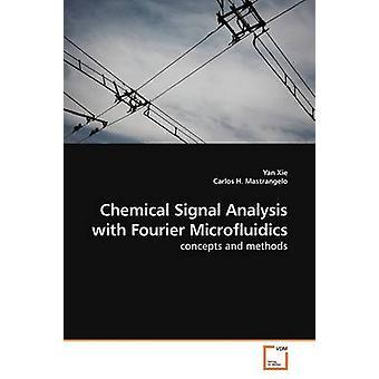 Chemischen Signalanalyse mit Fourier Mikrofluidik von Xie & Yan