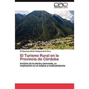 El Turismo Rural En La Provincia de Cordoba by Mill N. V. Zquez De La Torre & M. Genove