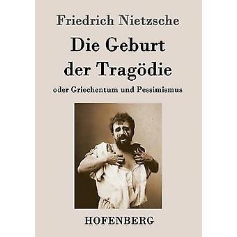 Die Geburt der Tragdie par Nietzsche & Friedrich