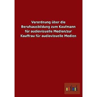 Verordnung über Die Berufsausbildung Zum Kaufmann fourrure Audiovisuelle MedienZur Kauffrau fourrure Audiovisuelle Medien Verlag Outlook