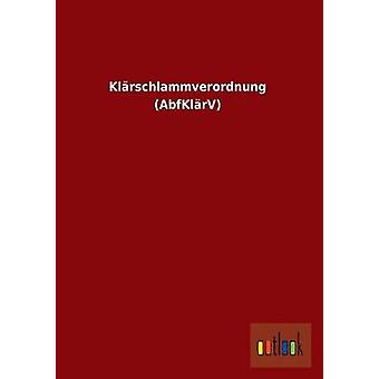 Klrschlammverordnung AbfKlrV par Outlook Verlag