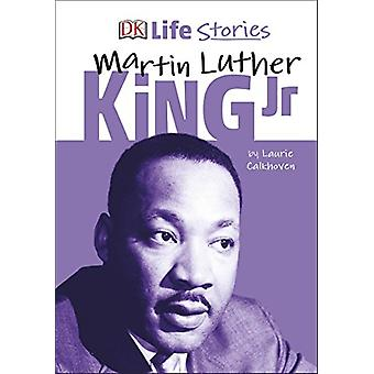 DK Life Stories Martin Luther King Jr by DK Life Stories Martin Luthe
