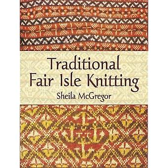 Traditional Fair Isle Knitting by Sheila McGregor - 9780486431079 Book