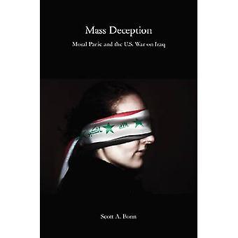 Mass Deception - Moral Panic and the U.S. War on Iraq by Scott A. Bonn