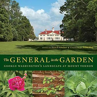 The General in the Garden - George Washington's Landscape at Mount Ver