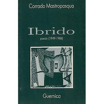 Ibrido - Poesie 1949-1986 by Mastropasqua - 9780919349872 Book