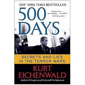 500 Days - Secrets and Lies in the Terror Wars by Kurt Eichenwald - 97