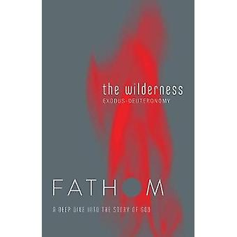 Fathom Bible Studies - The Wilderness Student Journal by Rose Taylor -