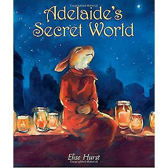 Adelaide's Secret World by Elise Hurst - 9781524714543 Book