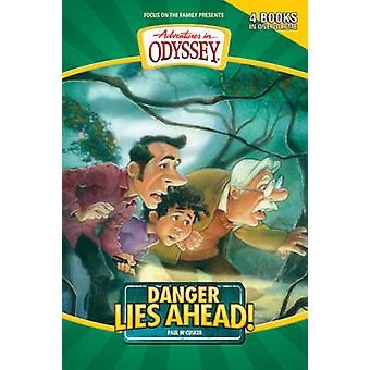 Adventures in Odyssey Danger Lies Ahead by Paul McCusker - 9781589973