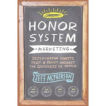 Honor System Marketing by Jeff McPherson - 9781601730206 Book