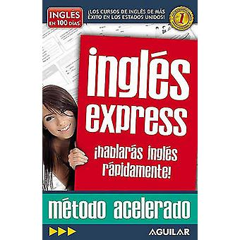 Ingles Express - Hablaras Ingles Rapidamente! by Aguilar - 97816160584