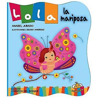 Lola La Mariposa by Anabel Jurado - 9786077835769 Book