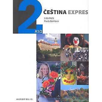 Cestina Expres/Czech Express 2 - Pack by Lida Hola - Pavla Borilova -