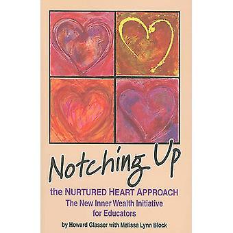 Notching Up the Nurtured Heart Approach - The New Inner Wealth Initiat