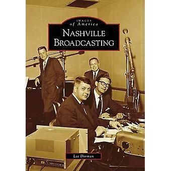 Nashville Broadcasting by Lee Dorman - 9780738568294 Book