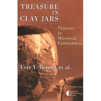 Treasure in Clay Jars - Patterns in Missional Faithfulness by Lois Y.