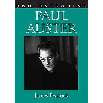 Förstå Paul Auster av James Peacock